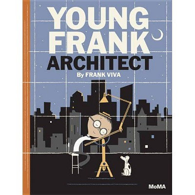 Young Frank, Architect - by  Frank Viva (Hardcover)