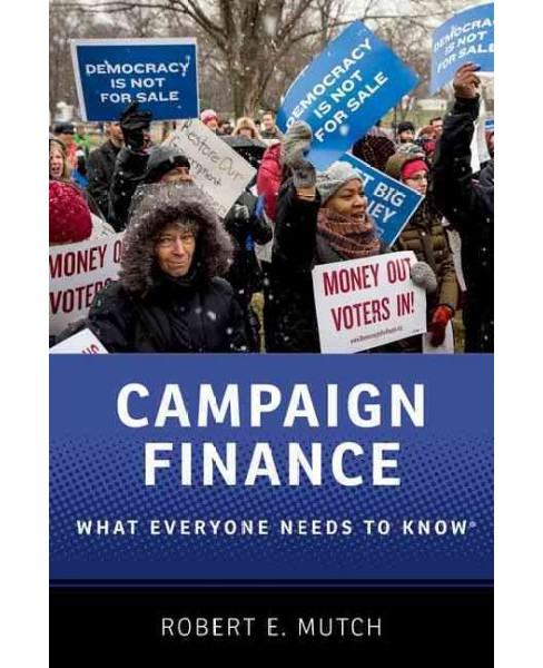 Campaign Finance (Hardcover) (Robert E. Mutch) - image 1 of 1