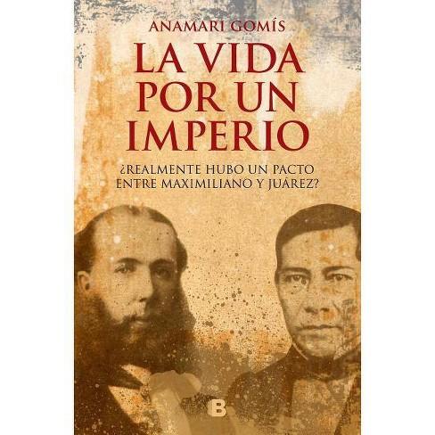 La Vida Por Un Imperio/ A Life for an Empire - by  Anamari Gomis (Paperback) - image 1 of 1