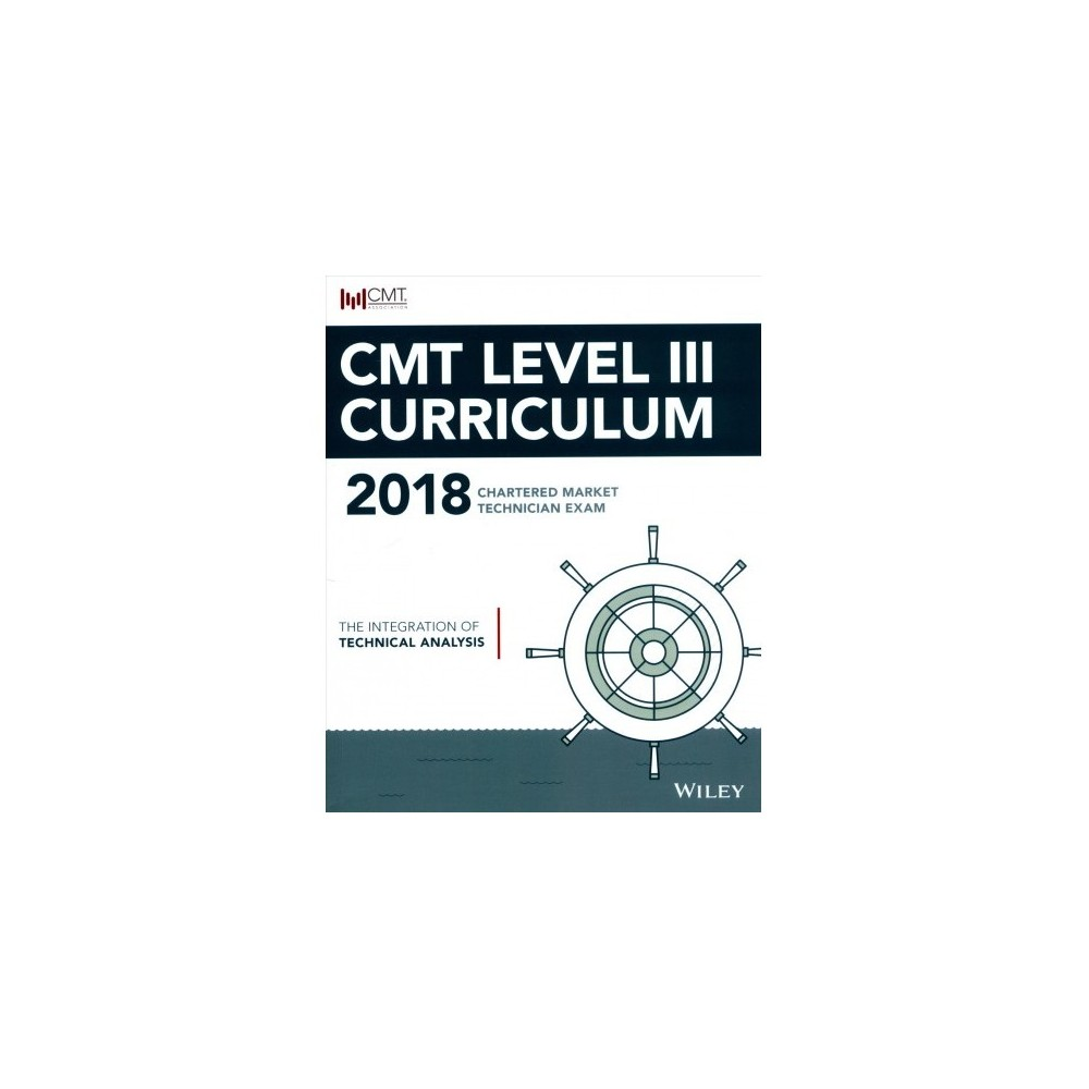Cmt Level Iii 2018 : The Integration of Technical Analysis (Paperback)
