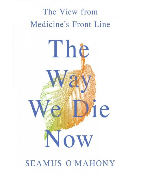 way we die now -  by Seamus O'mahony (Hardcover) - image 1 of 1
