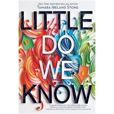 Little Do We Know -  by Tamara Ireland Stone (Hardcover) - image 1 of 1