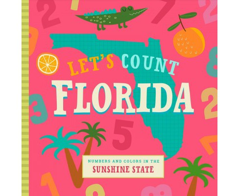 Let's Count Florida : Numbers and Colors in the Sunshine State -  (Hardcover) - image 1 of 1