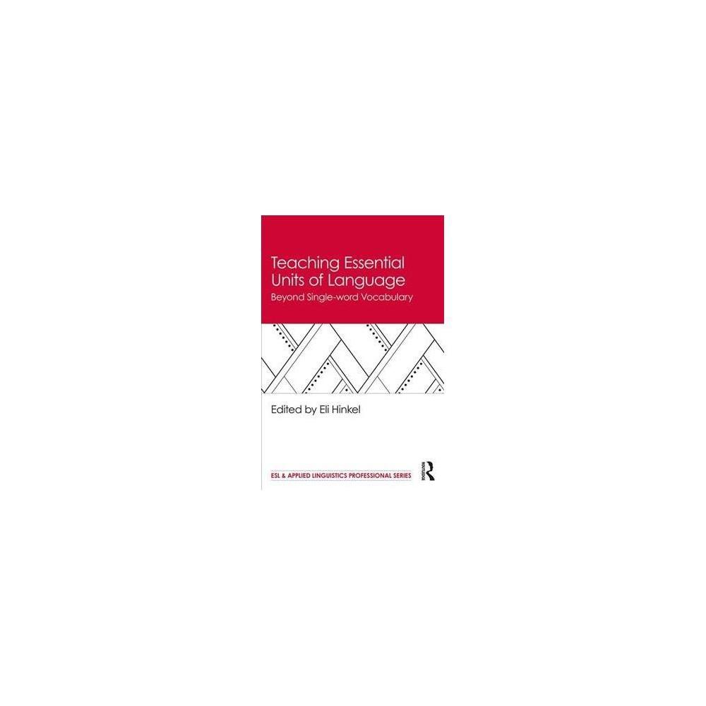 Teaching Essential Units of Language : Beyond Single-Word Vocabulary - (Paperback)