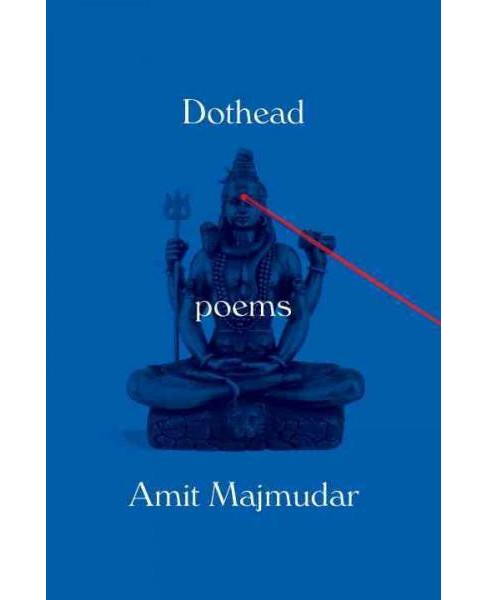 Dothead (Hardcover) (Amit Majmudar) - image 1 of 1