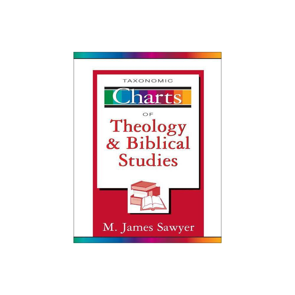 Taxonomic Charts Of Theology And Biblical Studies Zondervancharts By M James Sawyer Paperback