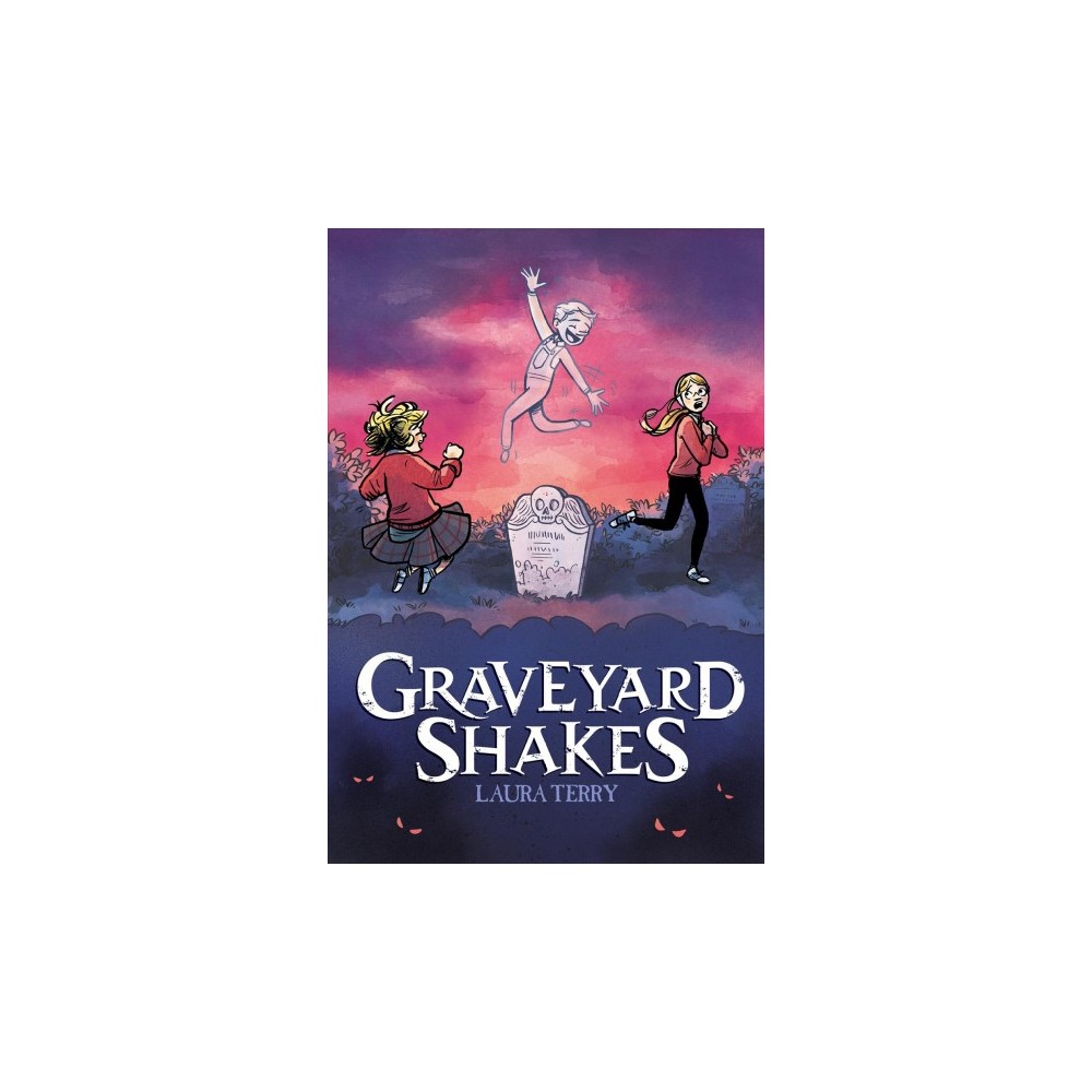 Graveyard Shakes - by Laura Terry (Hardcover)