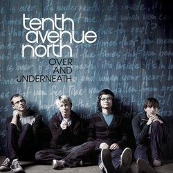 Tenth Avenue North - Over and Underneath (CD)