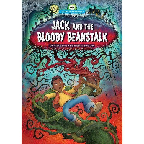 Jack and the Bloody Beanstalk - (Scary Tales Retold) by  Wiley Blevins (Paperback) - image 1 of 1