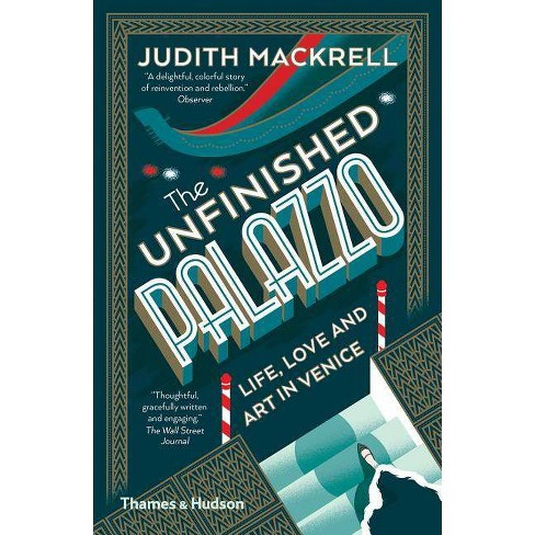 The Unfinished Palazzo - by  Judith Mackrell (Paperback) - image 1 of 1