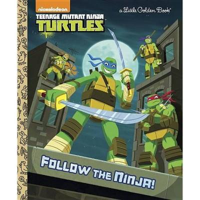 Follow The Ninja! - Little Golden Book - by Geof Smith (Hardcover)