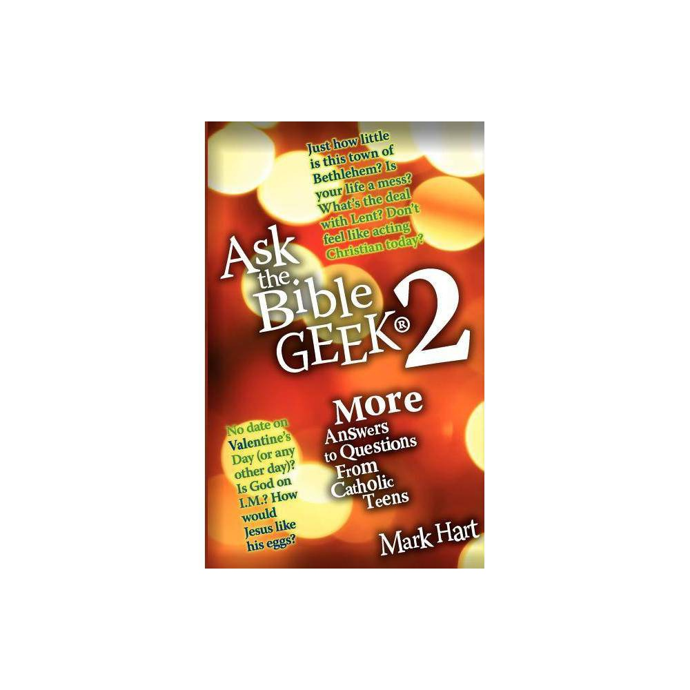 Ask The Bible Geek 2 By Mark Hart Paperback