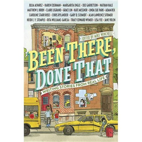 Been There, Done That: Writing Stories from Real Life - by  Mike Winchell (Paperback) - image 1 of 1