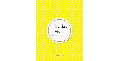Thanks, Mom (Hardcover) (Allen Appel) - image 1 of 1