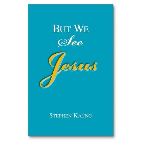 But We See Jesus - by  Stephen Kaung (Paperback) - image 1 of 1