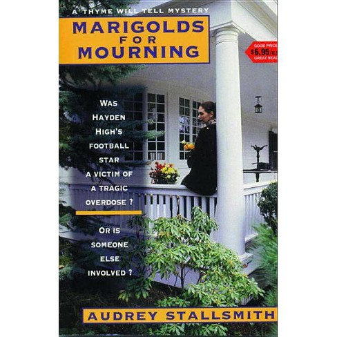 Marigolds for Mourning - (Thyme Will Tell Mysteries) by  Audrey Stallsmith (Paperback) - image 1 of 1