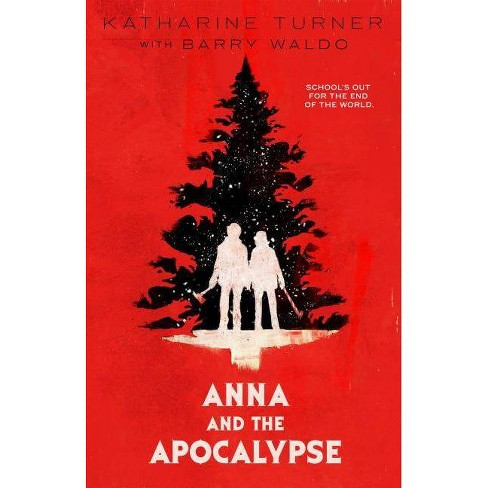 Anna and the Apocalypse - by  Katharine Turner & Barry Waldo (Paperback) - image 1 of 1
