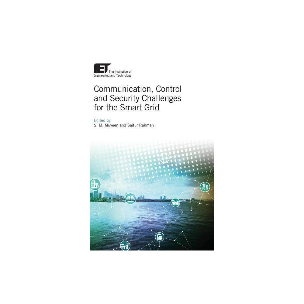 Communication, Control and Security Challenges for the Smart Grid - (Energy Engineering) (Hardcover)