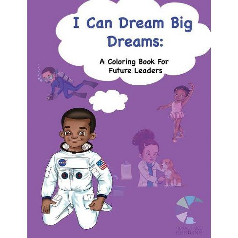 I Can Dream Big Dreams - by  Renee H Drumgo (Paperback) - image 1 of 1