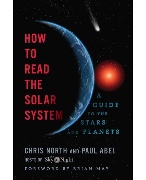 How to Read the Solar System : A Guide to the Stars and Planets (Reprint) (Paperback) (Chris North & - image 1 of 1