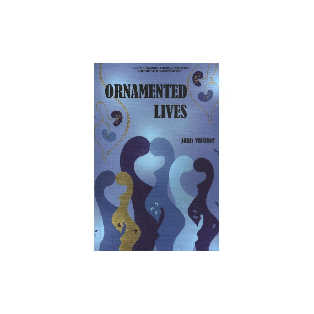 Ornamented Lives - by Jaan Valsiner (Hardcover)