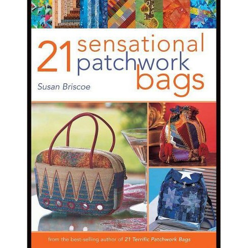 21 Sensational Patchwork Bags - by  Susan Briscoe (Paperback) - image 1 of 1