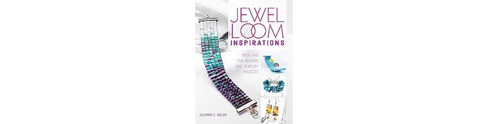 Jewel Loom Inspirations : Quick and Fun Beading and Jewel...