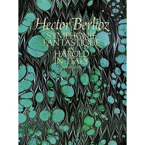 Symphonie Fantastique and Harold in Italy in Full Score - (Dover Music Scores) by  Hector Berlioz - image 1 of 1