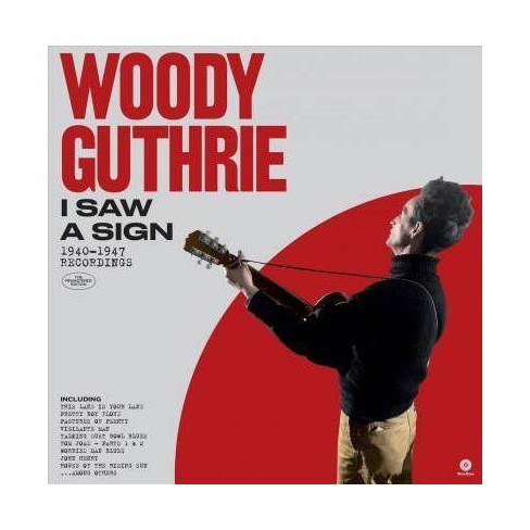 Woody Guthrie - I Saw A Sign: 1940-1947 Recordings (Vinyl) - image 1 of 1