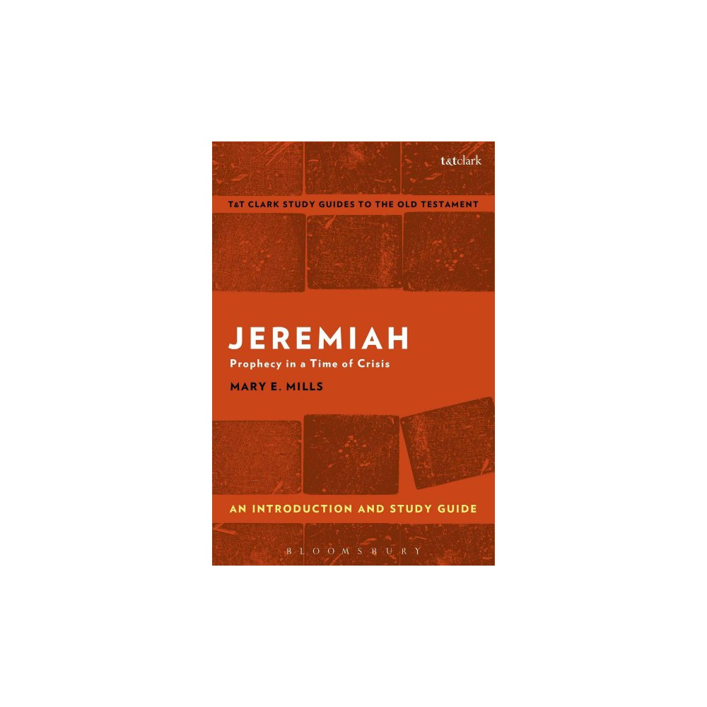 Jeremiah : An Introduction and Study Guide: Prophecy in a Time of Crisis (Paperback) (Mary E. Mills)