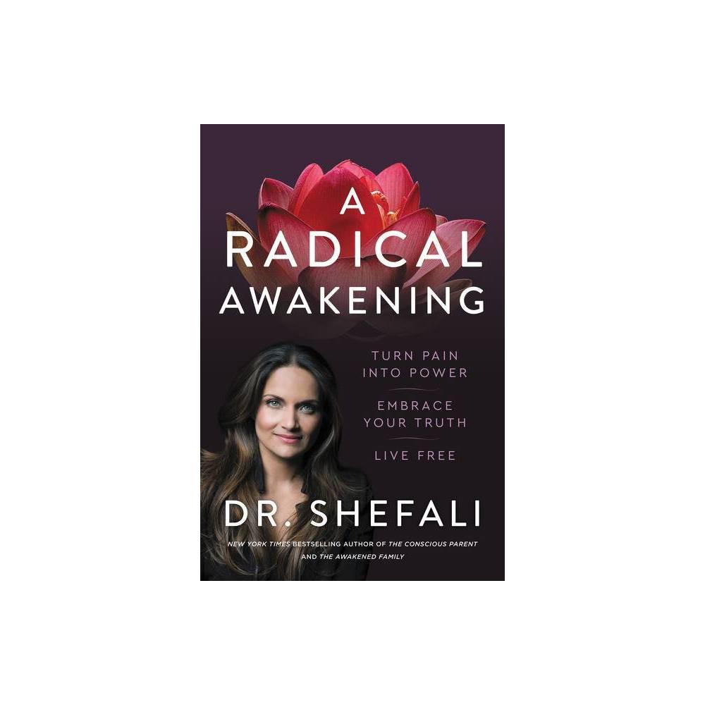 A Radical Awakening By Shefali Tsabary Hardcover
