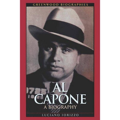 Al Capone - (Greenwood Biographies) by  Luciano Iorizzo (Paperback) - image 1 of 1