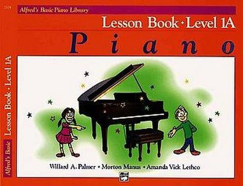 Alfred's Basic Piano Library : Lesson Book Level 1A (Paperback) (Willard Palmer) - image 1 of 1