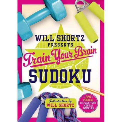 Will Shortz Presents Train Your Brain Sudoku - (Paperback) - image 1 of 1