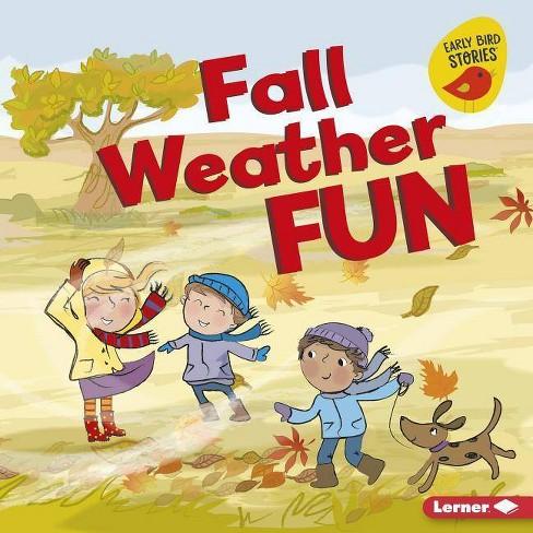 Fall Weather Fun - (Fall Fun (Early Bird Stories (TM))) by  Martha E H Rustad (Hardcover) - image 1 of 1