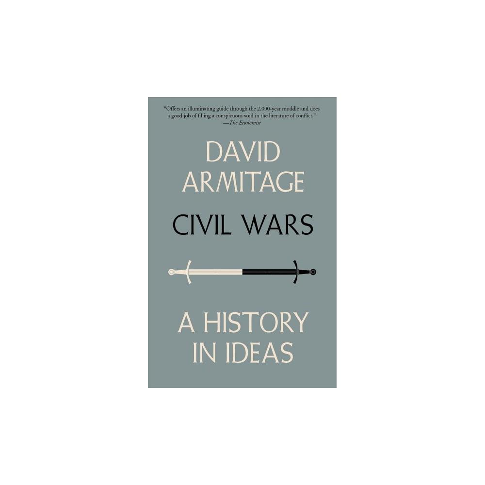 Civil Wars : A History in Ideas (Reprint) (Paperback) (David Armitage)