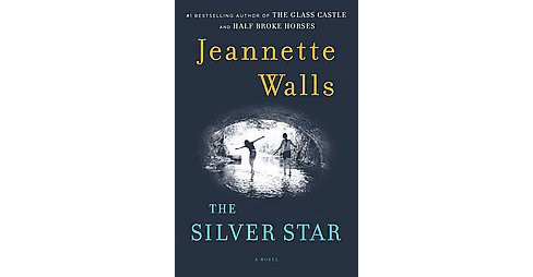 The Silver Star (Hardcover) by Jeannette Walls - image 1 of 1