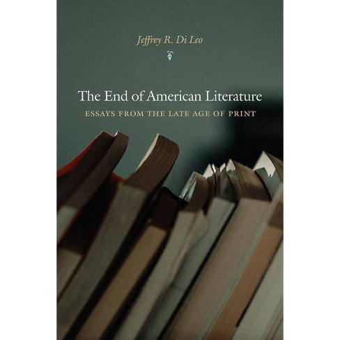 The End of American Literature - by  Jeffrey R Di Leo (Paperback) - image 1 of 1