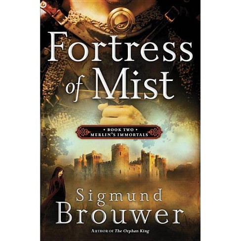 Fortress of Mist - (Merlin's Immortals) by  Sigmund Brouwer (Paperback) - image 1 of 1