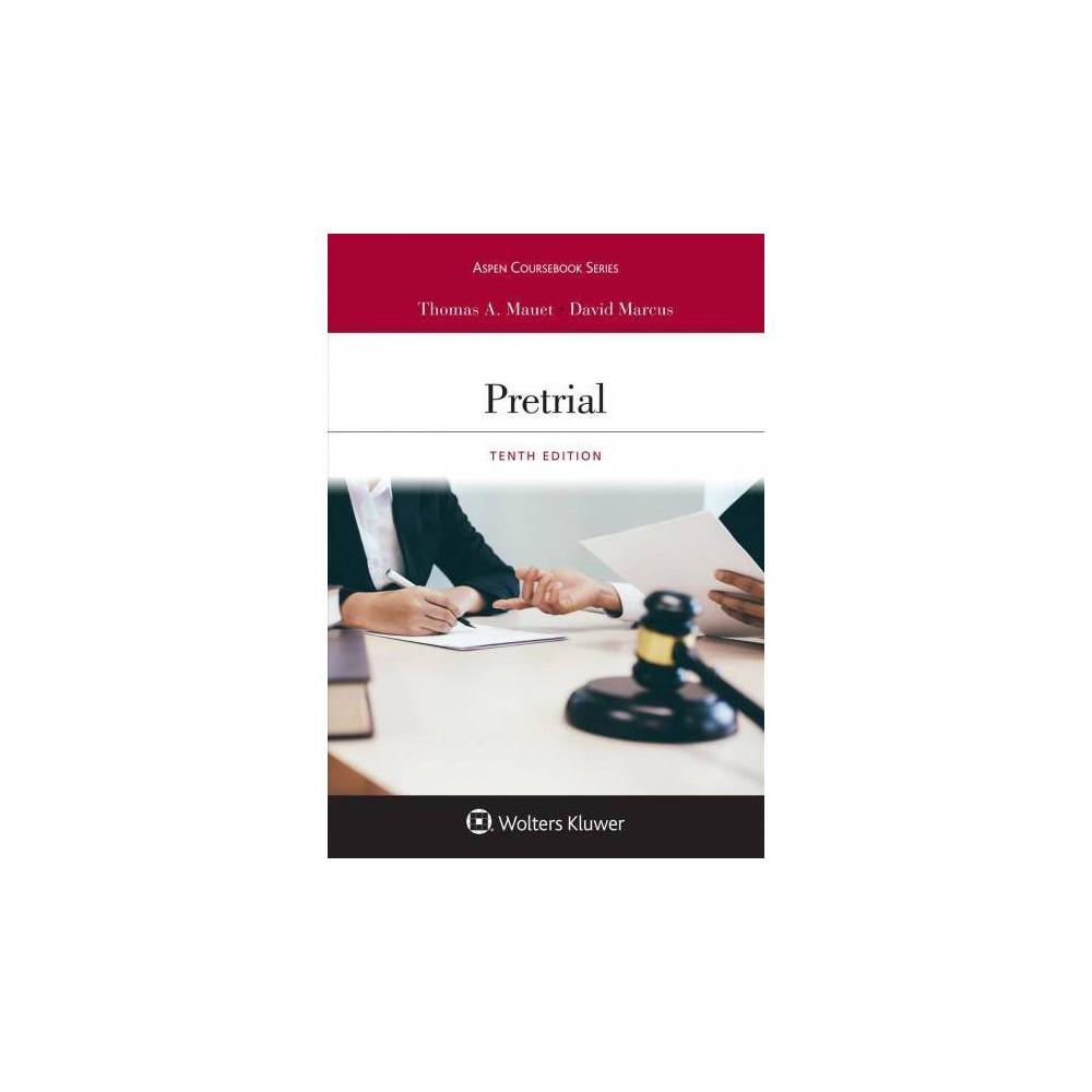 Pretrial - 10 Pap/Psc (Aspen Coursebook) by Thomas A. Mauet & David Marcus (Paperback)