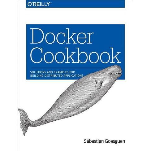Docker Cookbook - by  S Goasguen (Paperback) - image 1 of 1