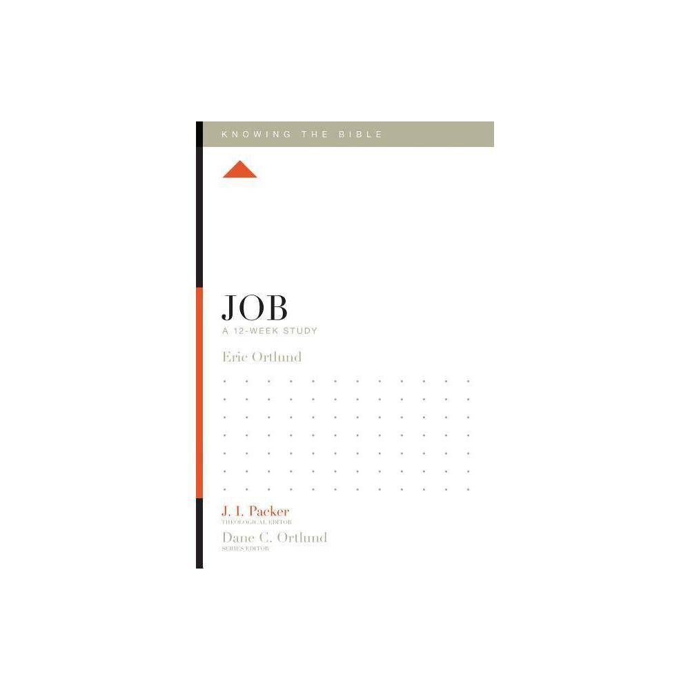 Job Knowing The Bible By Eric Ortlund Paperback
