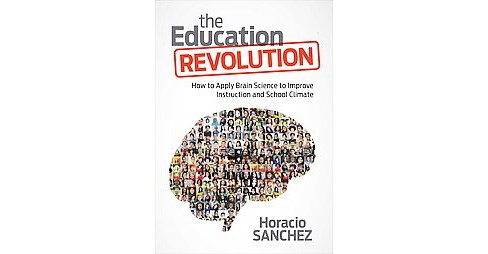 Education Revolution : How to Apply Brain Science to Improve Instruction and School Climate (Paperback) - image 1 of 1