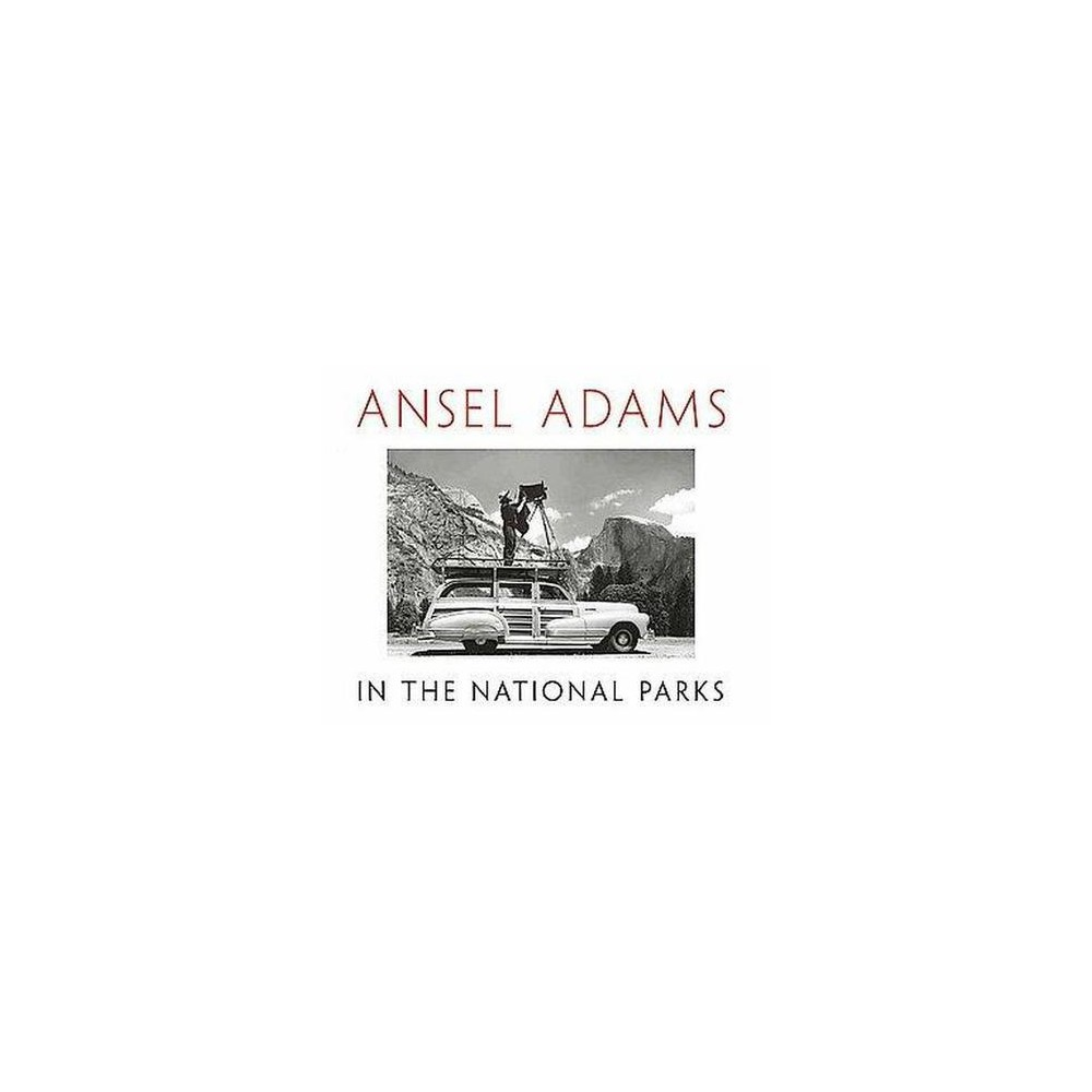 Ansel Adams in the National Parks : Photographs from America's Wild Places (Hardcover)