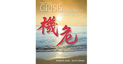 Crisis Intervention Strategies (Hardcover) (Richard K. James & Burl E. Gilliland) - image 1 of 1