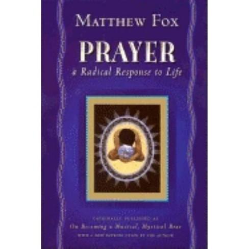Prayer - by  Matthew Fox (Paperback) - image 1 of 1