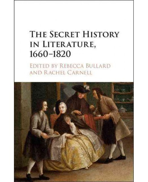 Secret History in Literature, 1660-1820 (Hardcover) (Rachel  Carnell) - image 1 of 1