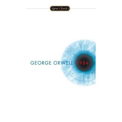 1984 ( Signet Classics) (Reissue) (Paperback) by George Orwell