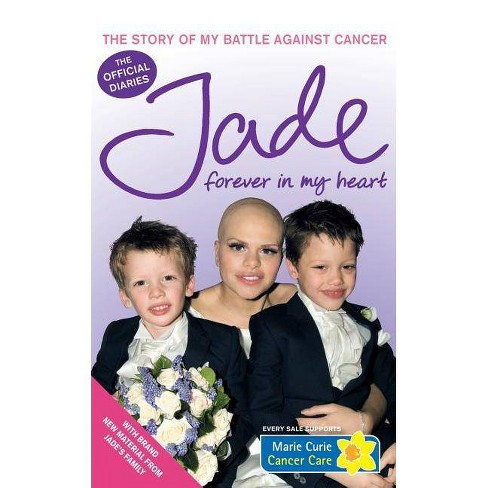 Forever in My Heart: The Story of My Battle Against Cancer - by  Jade Goody (Paperback) - image 1 of 1