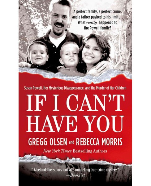 If I Can't Have You : Susan Powell, Her Mysterious Disappearance, and the Murder of Her Children - image 1 of 1